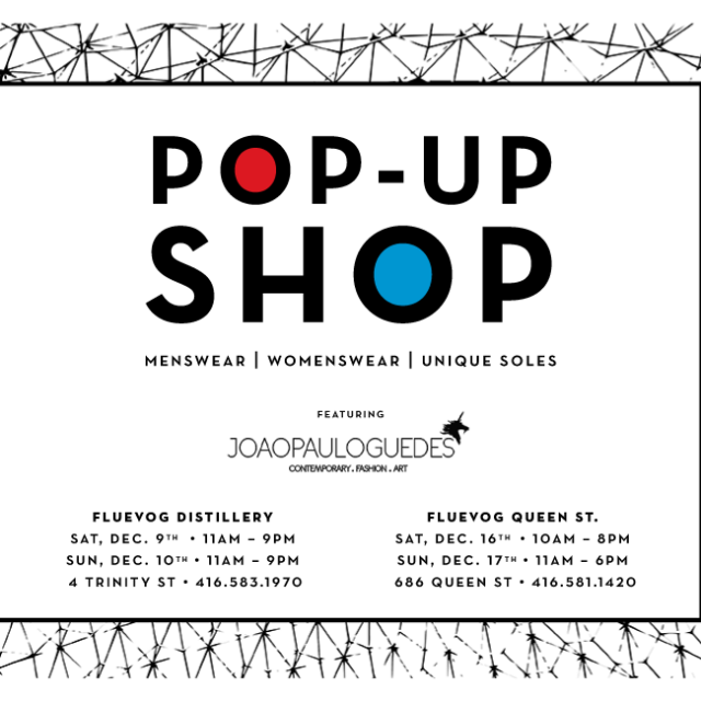 Joao Paulo Guedes Pop-up Shops in Toronto!