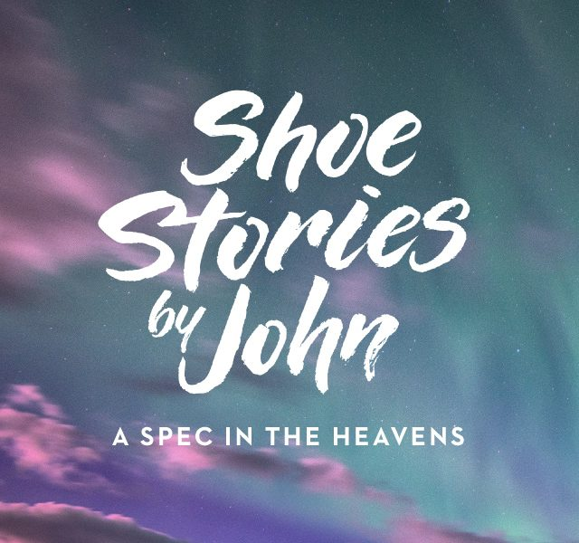 Shoe Stories by John: A Spec in the Heavens