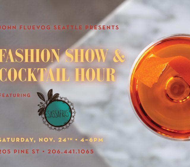 Sassafras Fashion Show & Cocktail Hour in Seattle!