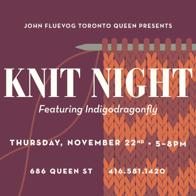 Knit Night at Fluevog Toronto Queen