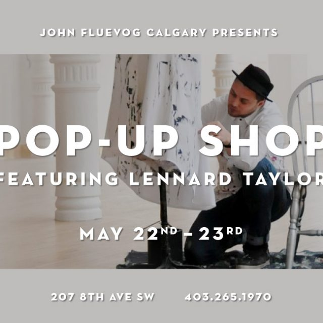 Lennard Taylor Pop-Up Shop in Calgary!