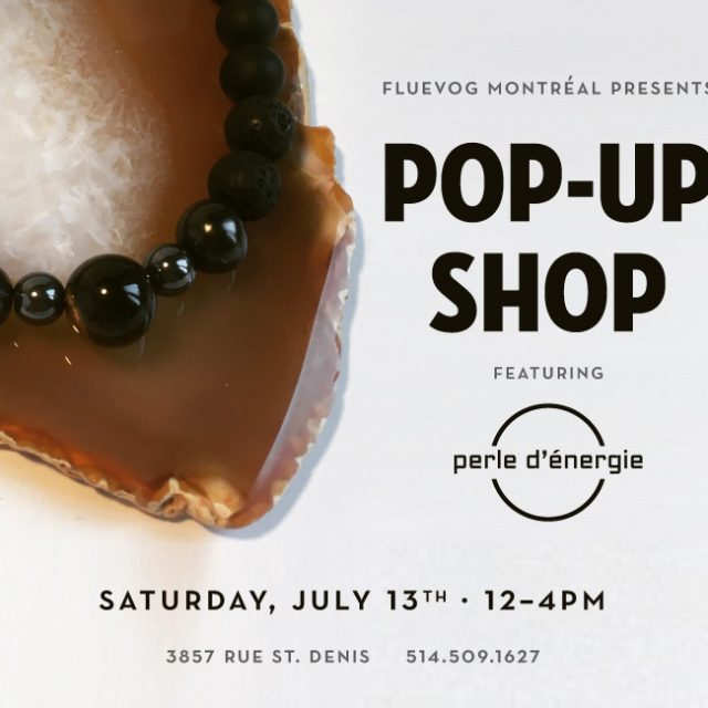 Perle D'Energie Pop-up Shop in Montréal!