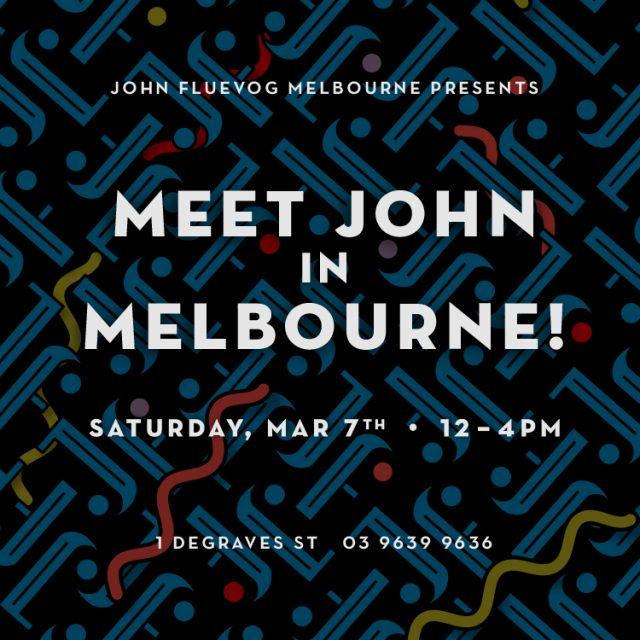 Meet John in Melbourne! March 7th, 2020